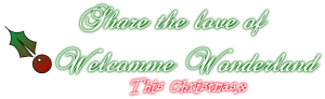 Share the love of Welcomme Wonderland this Christmas!